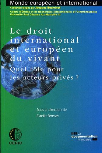 Le droit international européen du vivant : Quel rôle pour les acteurs privés ?