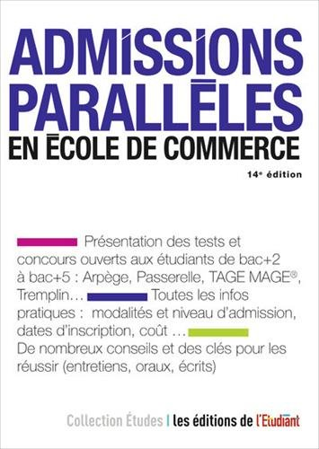 Admissions parallèles en école de commerce / Jessica Gourdon.- Paris : les éditions de L'Étudiant , DL 2017, cop. 2017