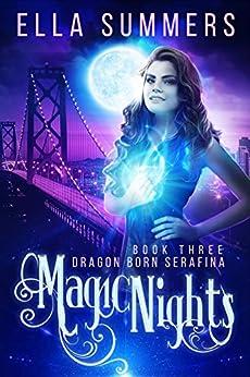 Magic Nights: Extended Edition (Dragon Born Serafina Book 3) (English Edition) par [Summers, Ella]