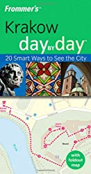 Frommer's Krakow Day by Day: 20 Smart Ways to See the City (Frommer's Day by Day: Krakow)