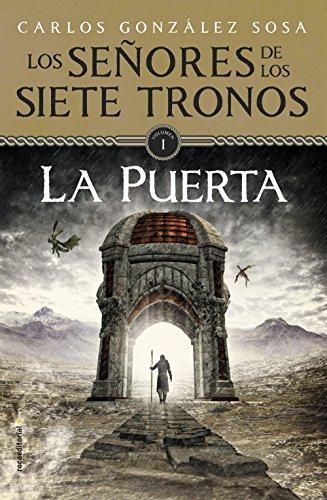 La puerta: Los Señores de los Siete Tronos eBook: Carlos González ...