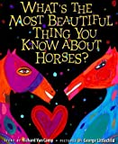 What's the Most Beautiful Thing You Know about Horses? by Richard Van Camp (1998-09-02)