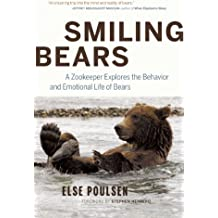 Smiling Bears: A Zookeeper Explores the Behavior and Emotional Life of Bears by Else Poulsen (2011-05-24)