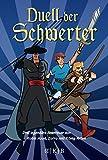 Duell der Schwerter ? Drei legendäre Abenteuer von Robin Hood, Zorro und König Artus -
