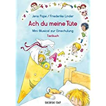 Ach du meine Tüte: Mini-Musical zur Einschulung. Textbuch