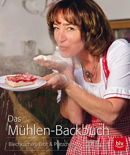 Das Mühlen-Backbuch: Blechkuchen, Brot & Plätzchen (BLV)
