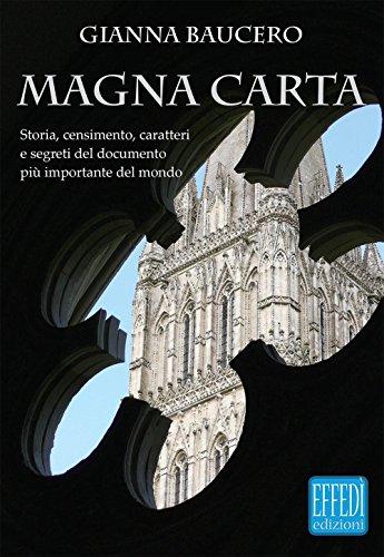 Magna Carta. Storia, censimento, caratteri e segreti del documento più importante del mondo