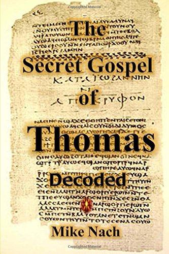 The Secret Gospel Of Thomas Decoded