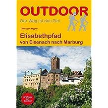 Elisabethpfad: von Eisenach nach Marburg (OutdoorHandbuch) (Der Weg ist das Ziel)