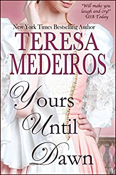 Yours Until Dawn by [Medeiros, Teresa]