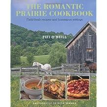 Romantic Prairie Style Cookbook: Field-Fresh Recipes and Home-Spun Settings