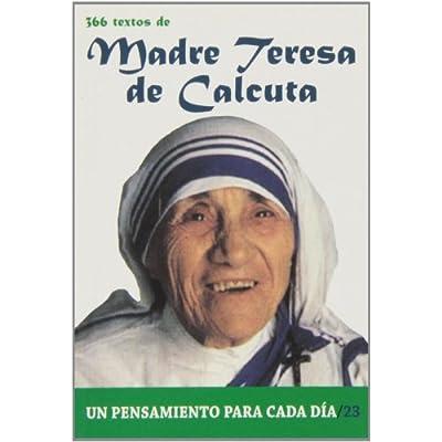 366 Textos De Madre Teresa De Calcuta Un Pensamiento Para Cada Dia Pdf Online Gordanburt