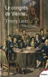 Le congrès de Vienne de Thierry LENTZ (4 juin 2015) Broché