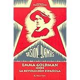 Visión en llamas: Emma Goldman sobre la Revolución española (Ensayo)
