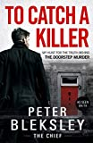 To Catch A Killer - My Hunt for the Truth Behind the Doorstep Murder: My Hunt for the...