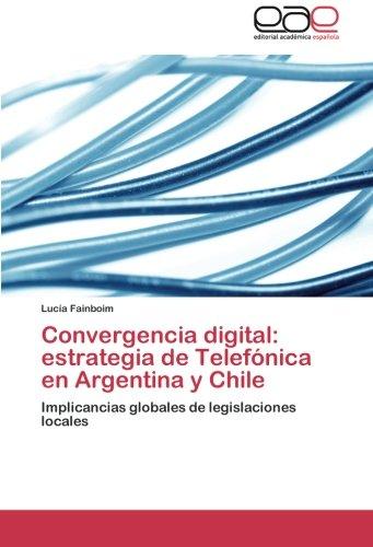 convergencia-digital-estrategia-de-telefonica-en-argentina-y-chile-implicancias-globales-de-legislac