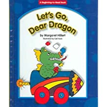 Let's Go, Dear Dragon (Beginning-To-Read - Dear Dragon (Library)) by Margaret Hillert (2006-02-01)