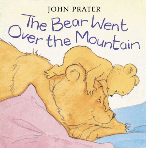 The Bear Went Over the Mountain (Baby Bear Books) by John Prater (1999-03-01)