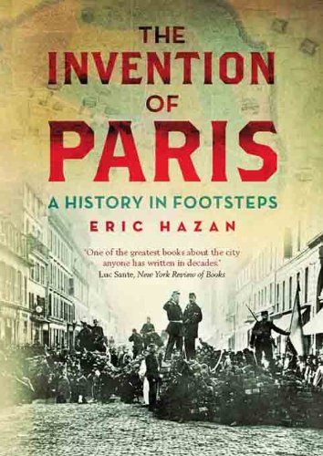 The Invention of Paris: A History in Footsteps (English Edition)