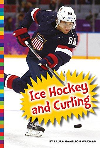 Winter Olympic Sports: Ice Hockey and Curling por Laura Hamilton Waxman