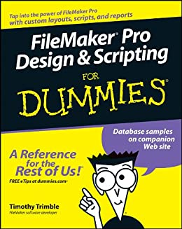 FileMaker Pro Design and Scripting For Dummies by [Trimble, Timothy]