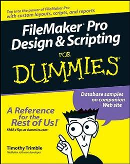 FileMaker Pro Design and Scripting For Dummies von [Trimble, Timothy]