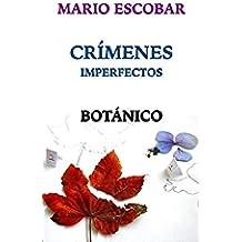 Crímenes Imperfectos: Botánico