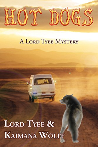 Hot Dogs: A Lord Tyee Mystery (Lord Tyee Mysteries Book 1) (English Edition)