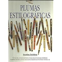 Plumas Estilográficas: Guía del coleccionista para seleccionar, comprar y disfrutar de las plumas estilográficas nuevas y antiguas