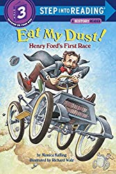 Eat My Dust!: Henry Ford's Big Race (Step Into Reading - Level 3 - Quality)
