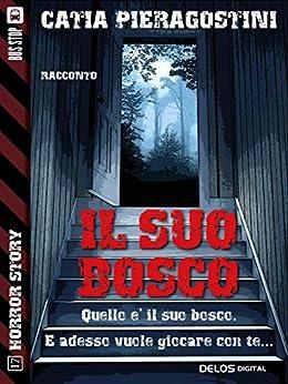 Il suo bosco (Horror Story) di [Catia Pieragostini]
