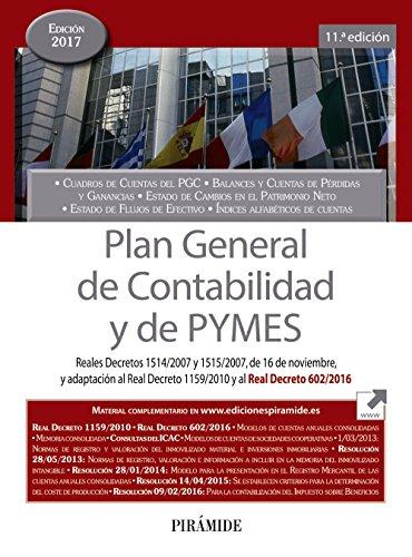 Plan General de Contabilidad y de PYMES: Reales Decretos 1514/2007 y 1515/2007, de 16 de noviembre, y adaptación al Real Decreto 1159/2010 y al Real Decreto 602/2016 (Economía Y Empresa) thumbnail