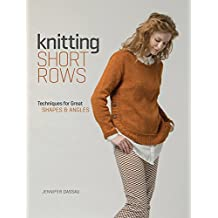 Knitting Short Rows: Techniques for Great Shapes & Angles