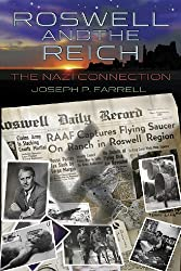 Roswell and the Reich: The Nazi Connection by Joseph P. Farrell (2010-03-15)