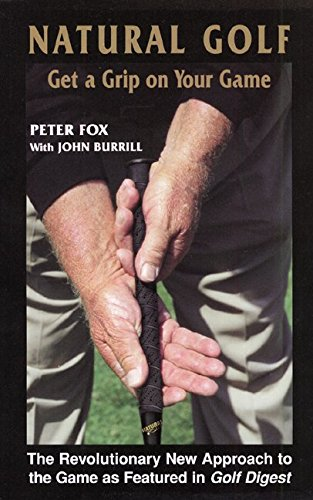 Natural Golf: Get a Grip on Your Game por Peter Fox