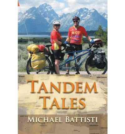 Tandem Tales: Or for Better and for Worse, for Uphill and for Downhill, as Long as We Both Shall Pedal (Paperback) - Common