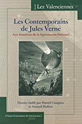 Les Contemporains de Jules Verne. aux Frontieres de la Legitimation l Itteraire