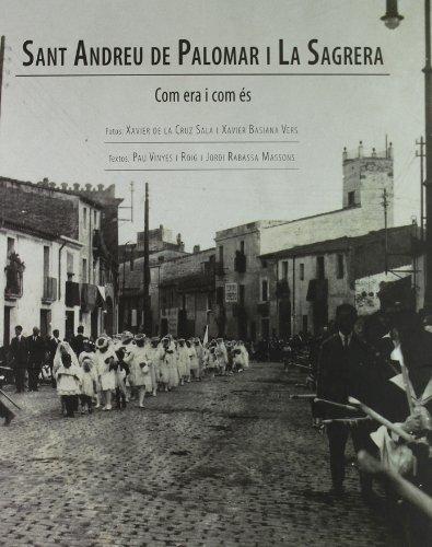 SANT ANDREU DE PALOMAR I LA SAGRERA: Com era i com és