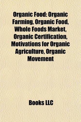 organic-food-organic-farming-whole-foods-market-organic-certification-motivations-for-organic-agricu