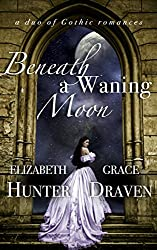 Beneath a Waning Moon: A Duo of Gothic Romances (English Edition)