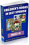 3-in-1 Set: Spanish Readers for Kids I (Tales 1-3): Children's Books in Easy Spanish (Spanish Language Readers Collection) (Spanish Edition)