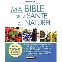 Ma bible de la santé au naturel