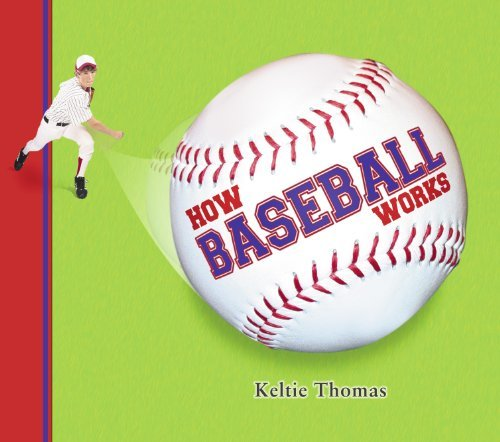 How Baseball Works (How Sports Work) por Keltie Thomas