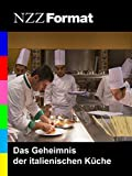 NZZ Format - Das Geheimnis der italienischen Küche