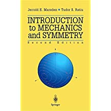 Introduction to Mechanics and Symmetry: A Basic Exposition of Classical Mechanical Systems (Texts in Applied Mathematics) by Jerrold E. Marsden (2002-12-13)