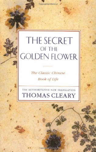 The Secret of the Golden Flower: The Classic Chinese Book of Life por Thomas Cleary