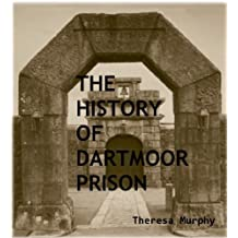 The History of Dartmoor Prison (English Edition)