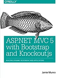 ASP.NET MVC 5 with Bootstrap and Knockout. JS: Building Dynamic, Responsive Web Applications