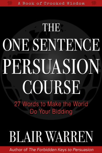 The One Sentence Persuasion Course - 27 Words to Make the World Do Your Bidding (English Edition) por Blair Warren