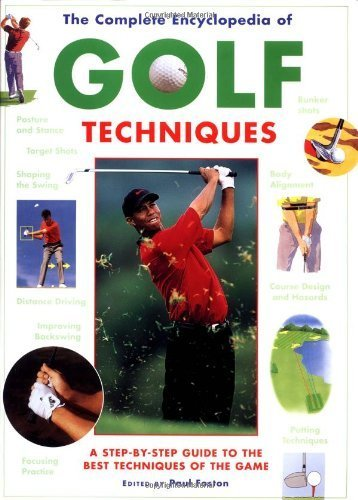 Complete Encyclopedia Of Golf Techniques 2nd edition by Foston, Paul (2001) Hardcover